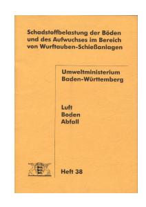 Bild der Titelseite der Publikation: Schadstoffbelastung der Böden und des Aufwuchses im Bereich von Wurftauben-Schießanlagen
