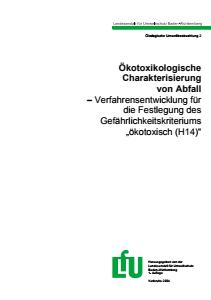 Bild der Titelseite der Publikation: Ökotoxikologische Charakterisierung von Abfall - Verfahrensentwicklung für die Festlegung des Gefährlichkeitskriteriums ökotoxisch (H14)
