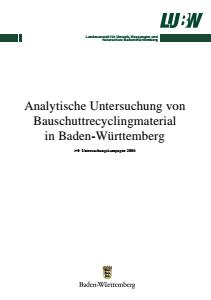 Bild der Titelseite der Publikation: Analytische Untersuchung von Bauschuttrecyclingmaterial in Baden-Württemberg