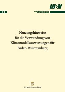 Bild der Titelseite der Publikation: Nutzungshinweise für die Verwendung von Klimamodellauswerungen für Baden-Württemberg