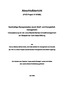 Bild der Titelseite der Publikation: Nachhaltige Reorganisation durch Stoff- und Energieflußmanagement - Voraussetzung für ein zukunftsorientiertes Umweltmanagement am Beispiel der Carl-Zeiss-Stiftung