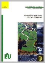 Bild der Titelseite der Publikation: Überströmbare Dämme und Dammscharten