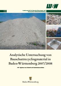 Bild der Titelseite der Publikation: Analytische Untersuchung von Bauschuttrecyclingmaterial in Baden-Württemberg 2007/2008