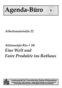 Bild der Titelseite der Publikation: Arbeitsmaterialie 022: Aktionsinfo Rio + 10: Eine Welt und faire Produkte ins Rathaus