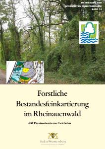 Bild der Titelseite der Publikation: Forsttliche Bestandesfeinkartierung im Rheinauenwald