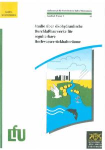 Bild der Titelseite der Publikation: Studie über ökohydraulische Durchlaßbauwerke für regulierbare Hochwasserrückhalteräume