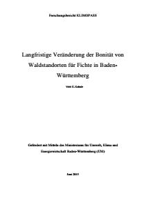 Bild der Titelseite der Publikation: Langfristige Veränderungen der Bonität von Fichtenstandorten in Baden-Württemberg