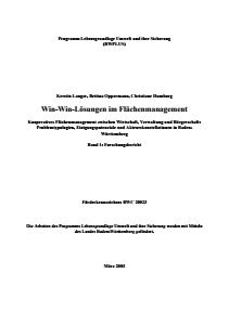 Bild der Titelseite der Publikation: Win-Win-Lösungen im Flächenmanagement: Kooperatives Flächenmanagement zwischen Wirtschaft, Verwaltung und Bürgerschaft: Problemtypologien, Einigungspotenziale und Akteurskonstellationen in Baden-Württemberg Band 1: Forschungsbericht