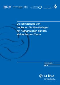 Bild der Titelseite der Publikation: Die Entwicklung von trockenen Großwetterlagen mit Auswirkungen auf den süddeutschen Raum