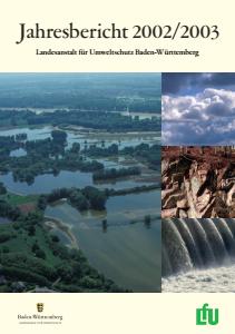 Bild der Titelseite der Publikation: Jahresbericht 2002/2003 der Landesanstalt für Umweltschutz Baden-Württemberg