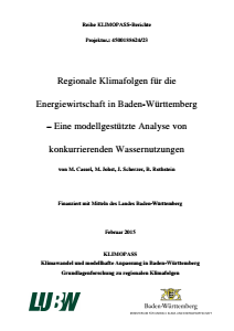 Bild der Titelseite der Publikation: Regionale Klimafolgen für die Energiewirtschaft in Baden-Württemberg - Eine modellgestützte Analyse von konkurrierenden Wassernutzungen