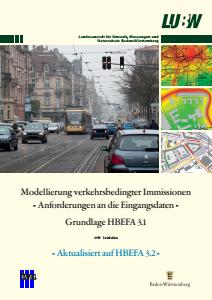Bild der Titelseite der Publikation: Modellierung verkehrsbedingter Immissionen - Anforderungen an die Eingangsdaten - Grundlage HBEFA 3.1 - Aktualisiert auf HBEFA 3.2 -