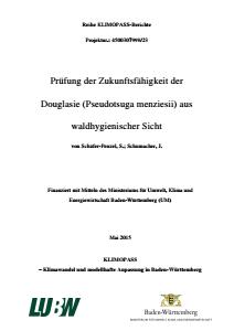 Bild der Titelseite der Publikation: Prüfung der Zukunftsfähigkeit der Douglasie (Pseudotsuga menziesii) aus waldhygienischer Sicht