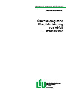Bild der Titelseite der Publikation: Ökotoxikologische Charakterisierung von Abfall