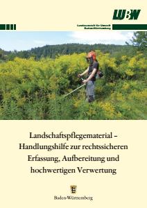Bild der Titelseite der Publikation: Landschaftspflegematerial - Handlungshilfe zur rechtssicheren Erfassung, Aufbereitung und hochwertigen Verwendung
