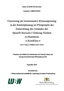 Bild der Titelseite der Publikation: Umsetzung der kommunalen Klimaanpassung in die Bauleitplanung im Pilotprojekt der Entwicklung des Geländes der Spinelli Barracks / Grünzug Nordost in Mannheim - KomKlim -