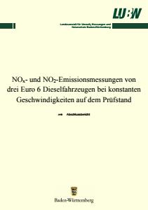 Bild der Titelseite der Publikation: NOx- und NO2-Emissionsmessungen von drei Euro 6 Dieselfahrzeugen bei konstanten Geschwindigkeiten auf dem Prüfstand