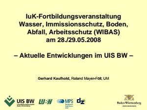 Bild der Titelseite der Publikation: 24. IuK-Fortbildungsveranstaltung Wasser, Immissionsschutz, Boden, Abfall, Arbeitsschutz (WIBAS) des Umweltministeriums am 28./29.05.2008