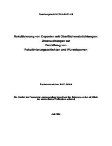 Bild der Titelseite der Publikation: Rekultivierung von Deponien mit Oberflächenabdichtungen: Untersuchungen zur Gestaltung von Rekultivierungsschichten und Wurzelsperren