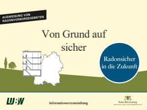 Von Grund auf sicher - Ausweisung von Radonvorsorgegebieten. Präsentation