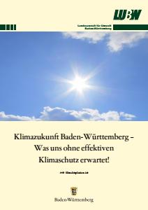 Klimazukunft Baden-Württemberg - Was uns ohne effektiven Klimaschutz erwartet!