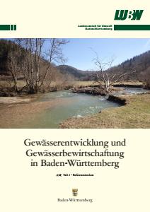 Gewässerentwicklung und Gewässerbewirtschaftung in Baden-Württemberg. Teil 2